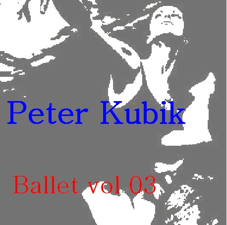 Ballet Vol 3 - CD by Peter Kubik