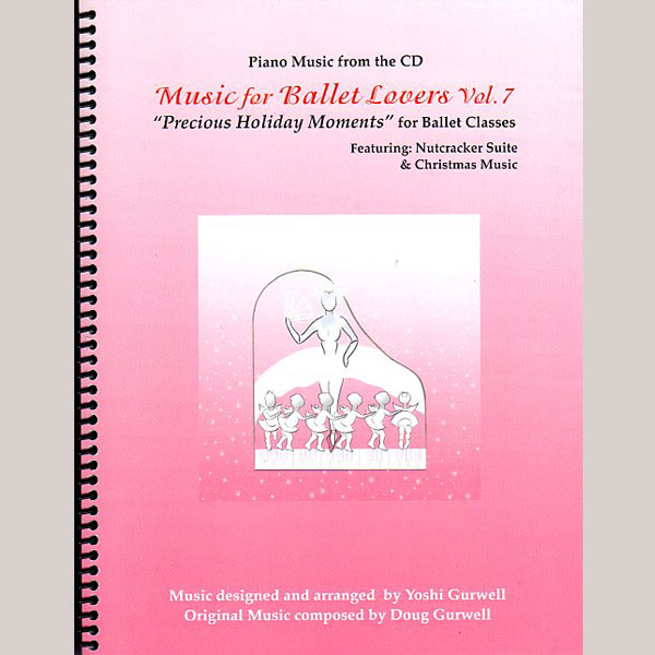 Music for Ballet Lovers Vol 7 Precious Holiday Moments - Sheet Music book cover