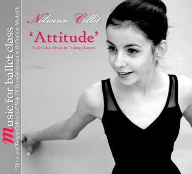 Music for Ballet Class - 'Attitude' Ballet Class Music for Young Dancers - CD by Nolwenn Collet