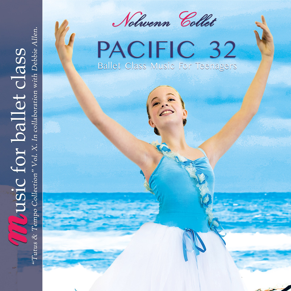 PACIFIC 32 - Tutus and Tempo Collection Vol X Ballet Class Music for Teenagers by Nolwenn Collett