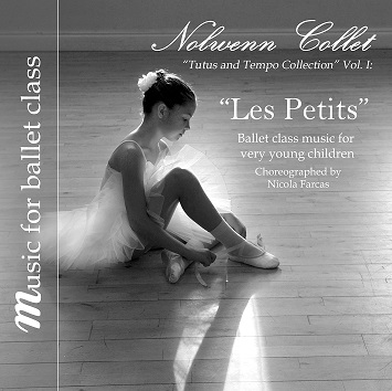 "Music for Ballet Class - ""Les Petits"" Ballet class music for very young children - CD by Nolwenn Collett"