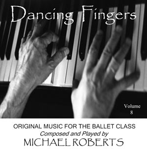 Dancing Fingers  Music for the Ballet Class - Volume 8 - CD Cover