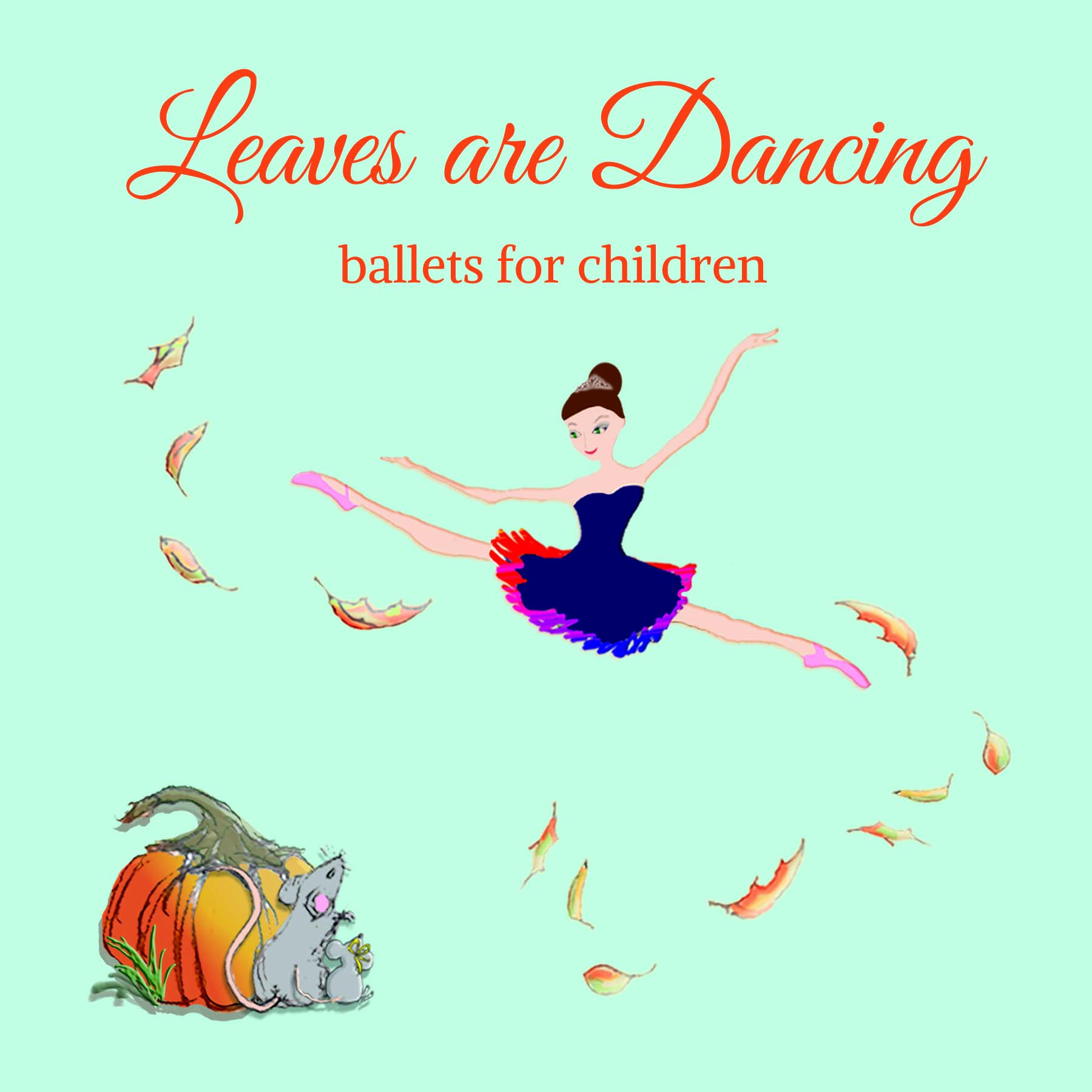 Leaves Are Dancing - ballets for children:  Christy and Brian Golden