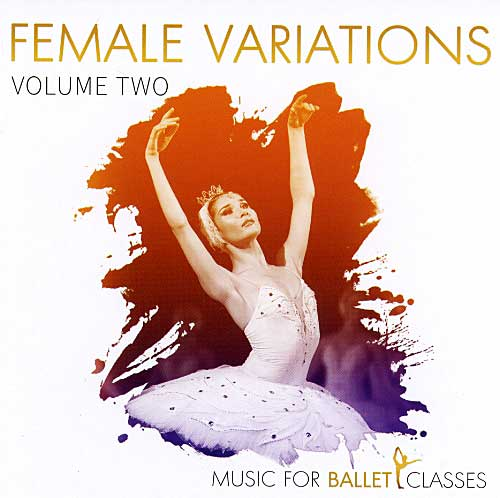 Music for Ballet Class - Female Variations Volume Two - by Charles Mathews