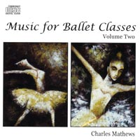 Music for Ballet Class - Volume Two - by Charles Mathews