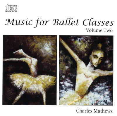 Music for Ballet Classes Volume Two by Charles Mathews