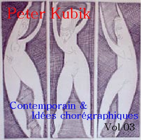 Contemporain & Idees Choregraphiques 03 - CD by Peter Kubik
