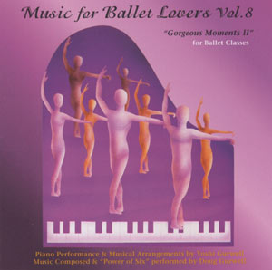 "Music for Ballet Lovers Vol 8 ""Gorgeous Moments 2"" - for Ballet Classes by Yoshi Gurwell ballet piano accompanist"