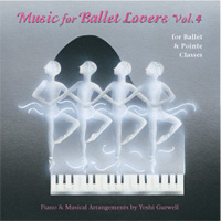 Music for Ballet Lovers Vol 4 For Ballet & Pointe Classes by Yoshi Gurwell ballet piano accompanist