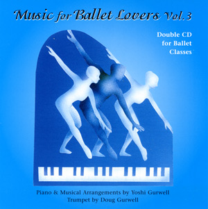 Music for Ballet Lovers Vol 3 Double CD Set - by Yoshi Gurwell ballet piano accompanist
