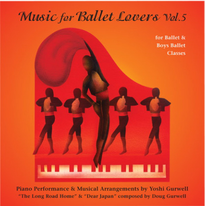 Music for Ballet Lovers Vol 5 For Ballet & Boys Classes by Yoshi Gurwell ballet piano accompanist