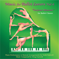 "Music for Ballet Lovers Vol 6 ""Gorgeous Moments - for Ballet Classes by Yoshi Gurwell ballet piano accompanist"