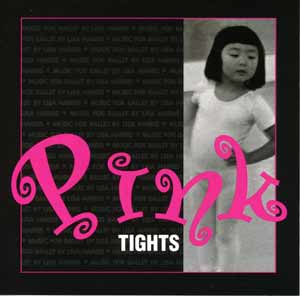 Pink Tights - Young Dancers Ballet Class CD by Lisa Harris CD Cover