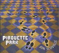 Pirouette Park CD by Jon Scoville