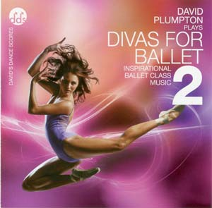 Divas for Ballet 2 - Ballet CD by David Plumpton - ballet accompanist