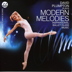 Modern Melodies - Ballet CD by David Plumpton - ballet accompanist