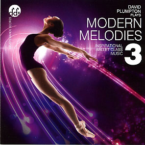 Modern Melodies 3 - Ballet CD by David Plumpton - ballet accompanist