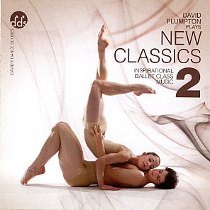 New Classics 2 - Ballet CD by David Plumpton - ballet accompanist