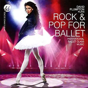 Rock and Pop for Ballet -  CD by David Plumpton - ballet accompanist