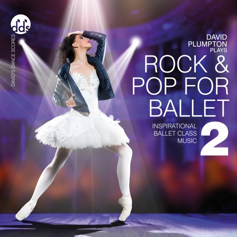 Rock and Pop for Ballet 2  CD by David Plumpton - ballet accompanist