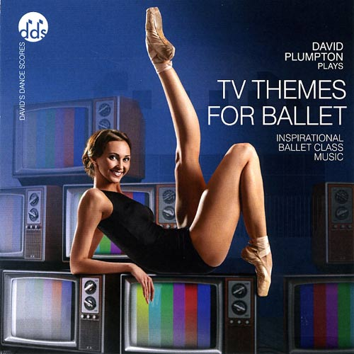TV Themes for Ballet - Inspirational Ballet Class Music by David Plumpton