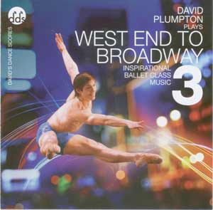 West End To Broadway 3 - Ballet CD by David Plumpton - ballet accompanist
