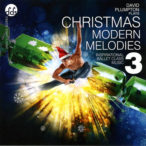 Christmas Modern Melodies 3 - Inspirational Ballet Class Music by David Plumpton
