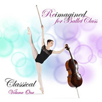 Reimagined for Ballet Class Classical Volume 1 by Andrew Holdsworth
