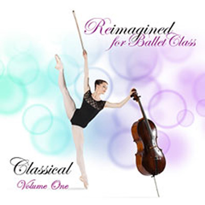 Reimagined for Ballet Class - Clasical Volume 1 by Andrew Holdsworth