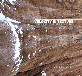 Velocity in Texture: Percussion for the Modern Dance Class - CD by Dan Savell