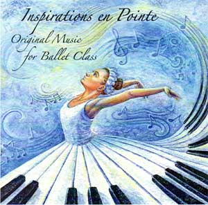 Inspirations en Pointe - Original Music for Ballet Class - CD by Tamara Wilcox