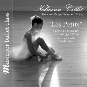 """Les Petits"" Tutus and Tempo Collection Vol 1 Ballet Class for Very Young Children by Nolwenn Collet"