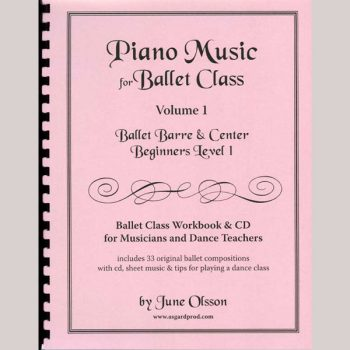 Piano Music for Ballet Class Vol 1 - Beginners Level 1 by June Olsson