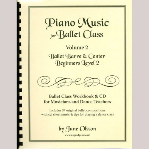 Piano Music for Ballet Class Vol 2 - Beginners Level 2 by June Olsson