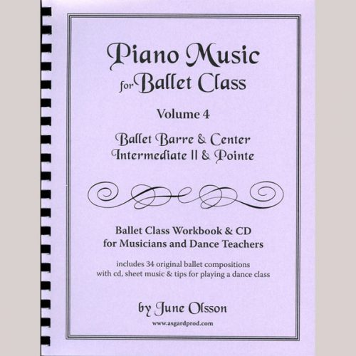 Piano Music for Ballet Class Vol 4 - Intermediate II & Pointe by June Olsson