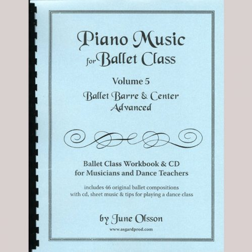 Piano Music for Ballet Class Vol 5 - Advanced by June Olsson