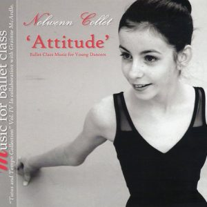 """""""Attitude"""" Tutus and Tempo Collection Vol IV Ballet Class for Young Dancers by Nolwenn Collet"""