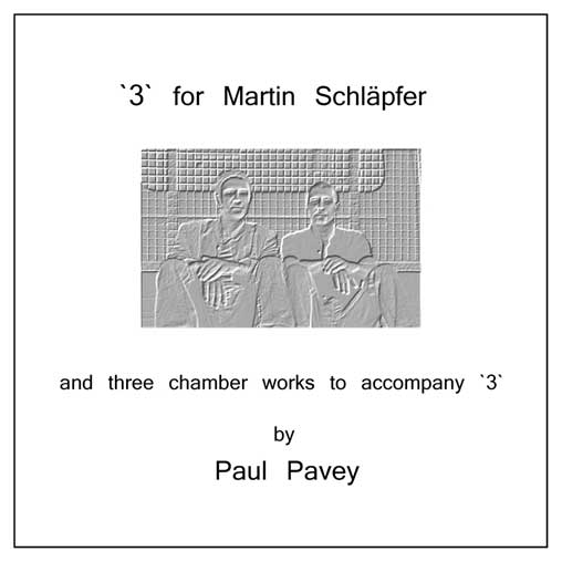 """3"" for Martin Schlapfer - CD by Paul Pavey"