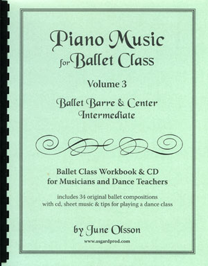 Piano Music for Ballet Class Volume 3 - Ballet Barre & Center Beginners Level I by June Olsson