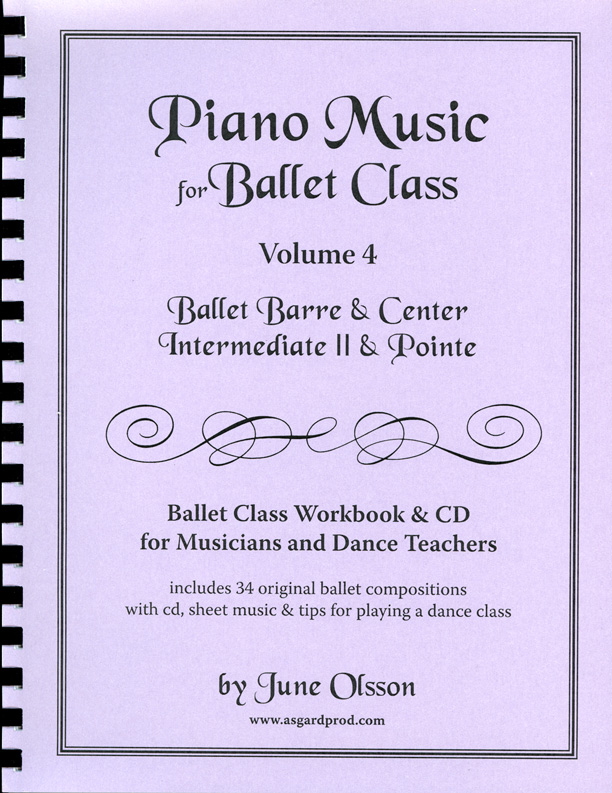 Piano Music for Ballet Class Volume 4 - Ballet Barre & Center Beginners Level I by June Olsson
