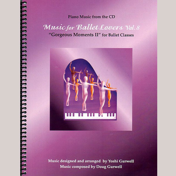 Music for Ballet Lovers Vol 8 Gorgeous Moments II - Sheet Music book cover