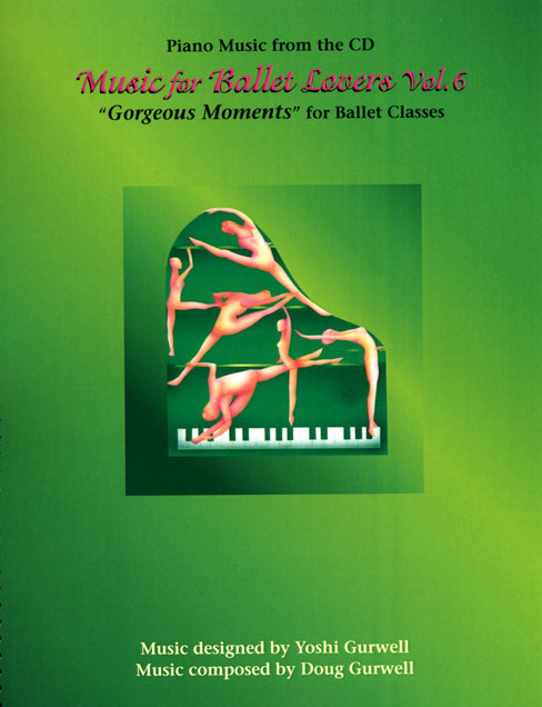 Music for Ballet Lovers Vol 6 Gorgeous Moments - Live Sheet Music book cover