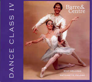 Dance Class IV - Barre & Centre CD cover by Whit Kellogg & Antoinette Peloso