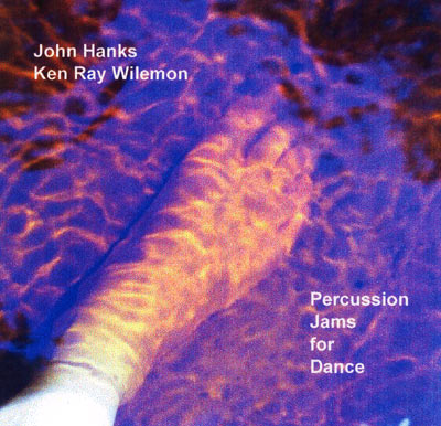 Percussion Jams for Dance CD by John Hanks & Ken Ray Wilemon
