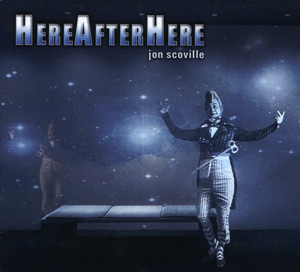 Here After Here CD by Jon Scoville