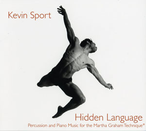 Hidden Language - Percussion and Piano Music for the Martha Graham Technique Cd by Kevin Sport