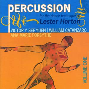Percussion for the Dance Technique of Lester Horton CD by William Catanzaro & Victor Y. See Yuen
