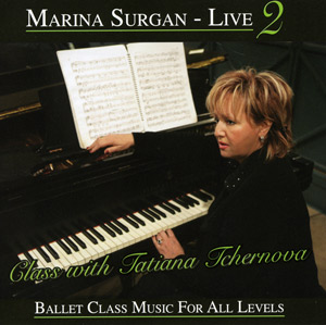 Marina Surgan Live 2 - Class with Tatiana Tchernova - CD for Ballet Class