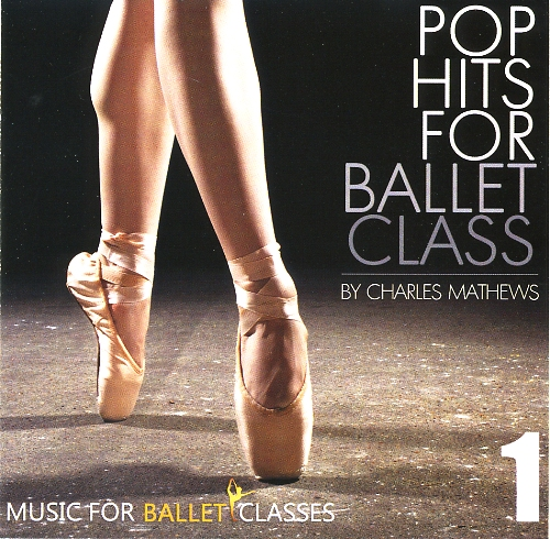 Pop Hits For Ballet Class Vol 1 - CD by Charles Mathews