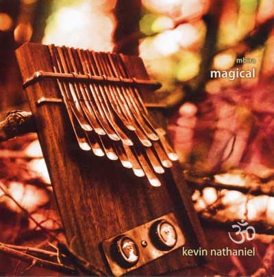 Mbira Magical  - Kevin Nathaniel CD - Kalimba & other instruments